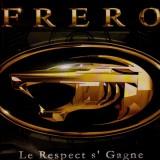 Frero - Le respect s'gagne / Surveille ta bitche / Rime organisée part.1 / Ma vie dans c'béton - 12''