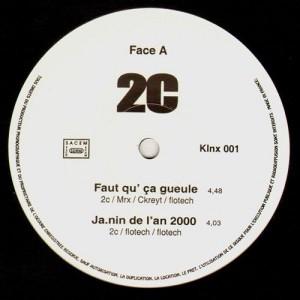2C - Faut qu'ca gueule / Ja.nin de l'an 2000 - 12''
