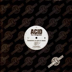 Acid - Consomme ce qu'on te donne / Lady Laistee - C'est là ou le bat blesse - 12''