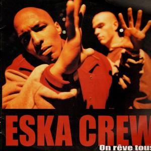 Eska Crew - On rêve tous / Danger / On se soulève - 12''