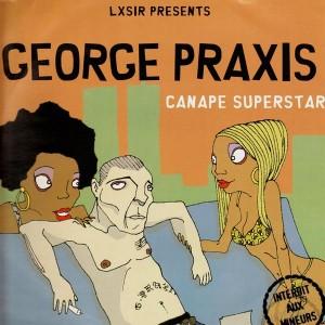 George Praxis - Canape superstar / George de la jungle - 12''