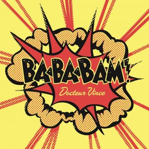 Docteur Vince - BABABAM! - 7''