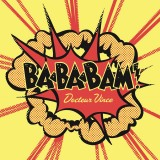 Docteur Vince - BABABAM ! - 7''
