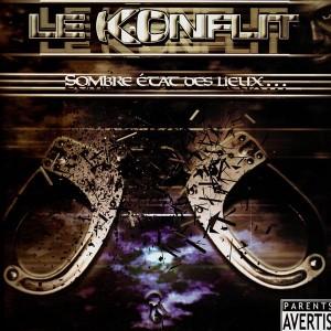 Le Konflit - Sombre etat des lieux : Mauvais… / Les gens d'armes… - 12''