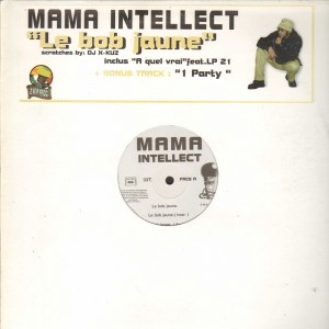 Mama Intellect - Le bob jaune / A quel vrai / Une Party - 12''