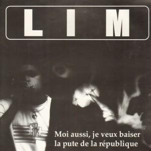 LIM - Moi aussi je veux baiser la pute de la république / Schmiture - 12''