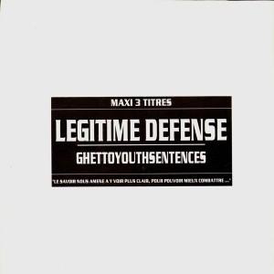Legitime Defense - Ghettoyouthsentences / Bombe à retardement / jusqu'à la mort - 12''