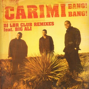 Carimi ‎- Bang! Bang! (Dj LBR Club Remixes feat. Big Ali) - 12''