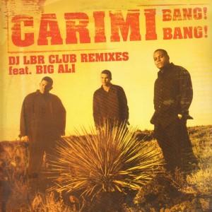 Carimi - Bang! Bang! (Dj LBR Club Remixes feat. Big Ali) - 12''