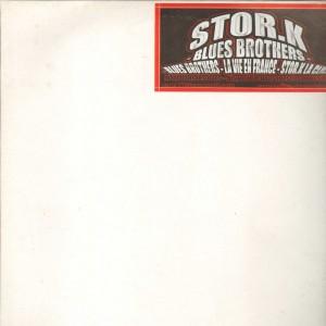 Stor.K - Blues Brothers / La vie en France / Stor.K La Click - 12''