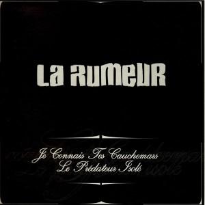 La Rumeur - Je connais tes cauchemars / Le prédateur isolé - 12''