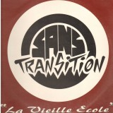Sans Transition - La Vieille Ecole EP - 12''