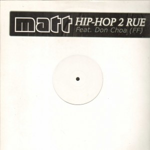 Matt - Hip Hop 2 rue (feat. Don Choa) - 12''