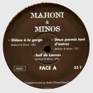 Mahoni & Minos - Shlace à la gorge / Deux parmi tant d'autre / Soif de Lauves - 12''