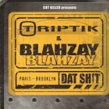 Triptik & Blahzay Blahzay - Dat Shit - 12''