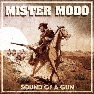 Mister Modo - Sound Of A Gun - LP