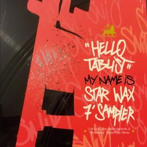 Star Wax - Hello Tablist My name is Star Wax 7'' Sampler - 7''