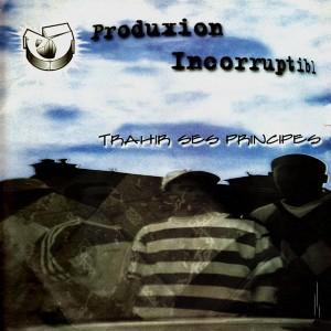 Produxion Incorruptibl - Trahir ses principes EP - Vinyl EP
