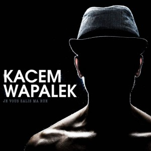 Kacem Wapalek - Je vous salis ma rue - LTD LP