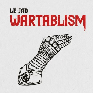 Le Jad - Wartablism - Ltd Red 7''