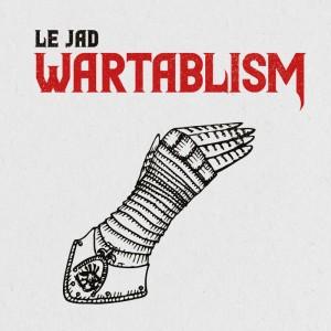 Le Jad - Wartablism - Ltd Red LP