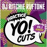 Ritchie Ruftone - Practice Yo Cuts vol. 3 Remixed - 7''