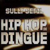 Sully Sefil - Hip hop de dingue  (Dj Shean remix) / Pour mes ladies et mes lauss - 12''
