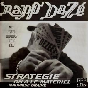 Rapp'Dezé - Stratégie / On a le matériel / Mauvaise graine - 12''