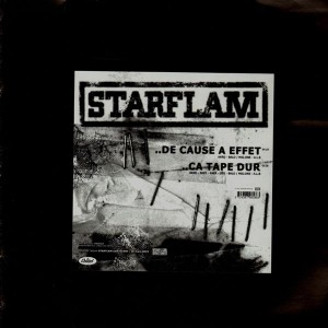 Starflam - De Cause a effet / Ca tape dur - 12''