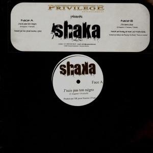Shaka - J'suis pas ton negro / J'la sens plus - 12''
