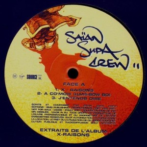 Saïan Supa Crew - X-raisons / A co'mow / J'entends dire - 12''