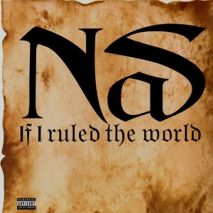 Nas - If I ruled the world - 12''