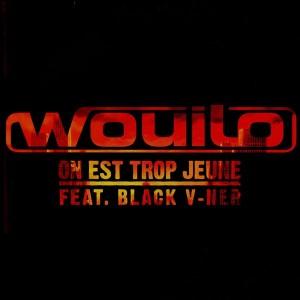 Wouilo - On est trop jeune - 12''