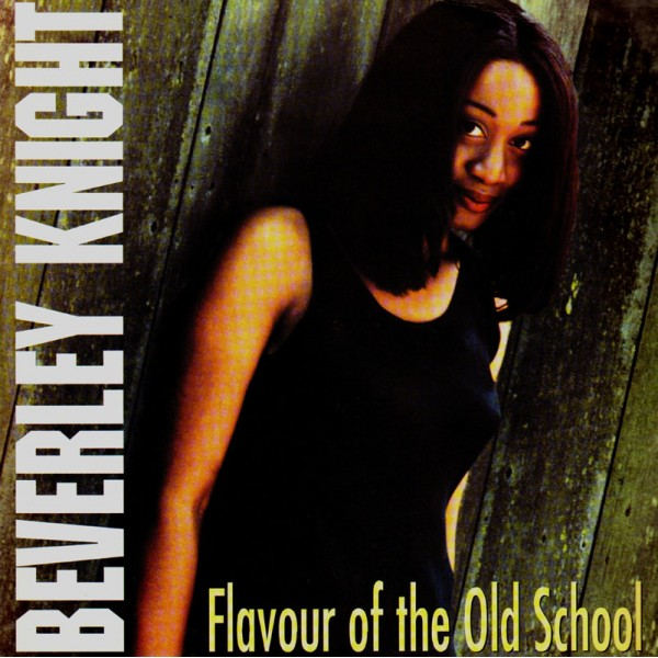 Beverley Knight Flavour Of The Old School 12