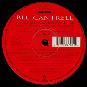 Blu Cantrell - Make me wanna scream (remix) - promo 12''