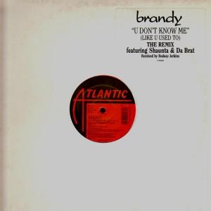 Brandy - U Don't Know me remix - 12''