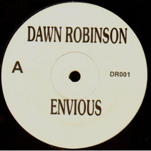 Dawn Robinson - Envious / Tired up fried up - 12''