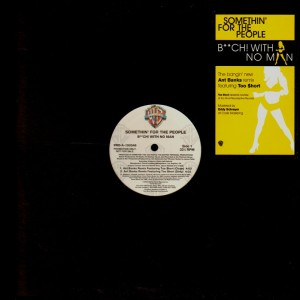 Somethin' for the people - Bitch ! With no man remix - promo 12''