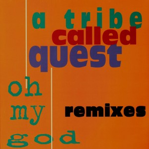 A Tribe Called Quest - Oh my god remixes - 12''