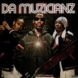 Da Muzicianz - In Stores Now - 2LP
