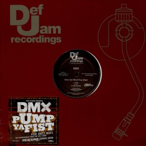 DMX - Give'em what they want / Pump ya fist - promo 12''