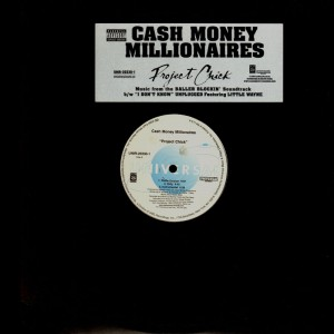 Cash Money Millionaires - Project chick / Unplugged - I don't know - promo 12''