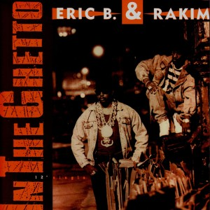 Eric B. & Rakim - In the ghetto - 12''