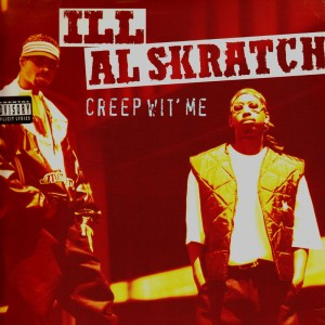 Ill Al Skratch - Creep wit' me - LP