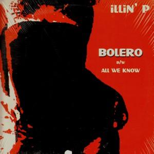 Illin'P - Bolero / All we know - 12''