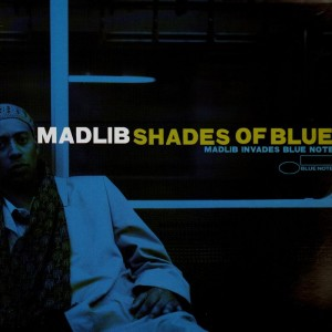 Madlib - Shades of blue : Madlib invades blue note - 2LP
