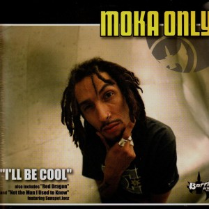 Moka Only - I'll be cool  / Red dragon / Not the man i used to know - 12''