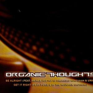 Organic Thoughts - Be alright / Get it right - 12''