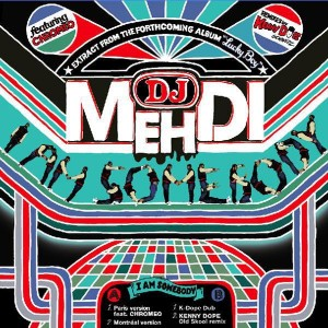DJ Mehdi feat.Chromeo - I am somebody (+ Kenny Dope remixes) - 12''