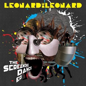 Leonard De Leonard - Screaming Dance EP - 12''